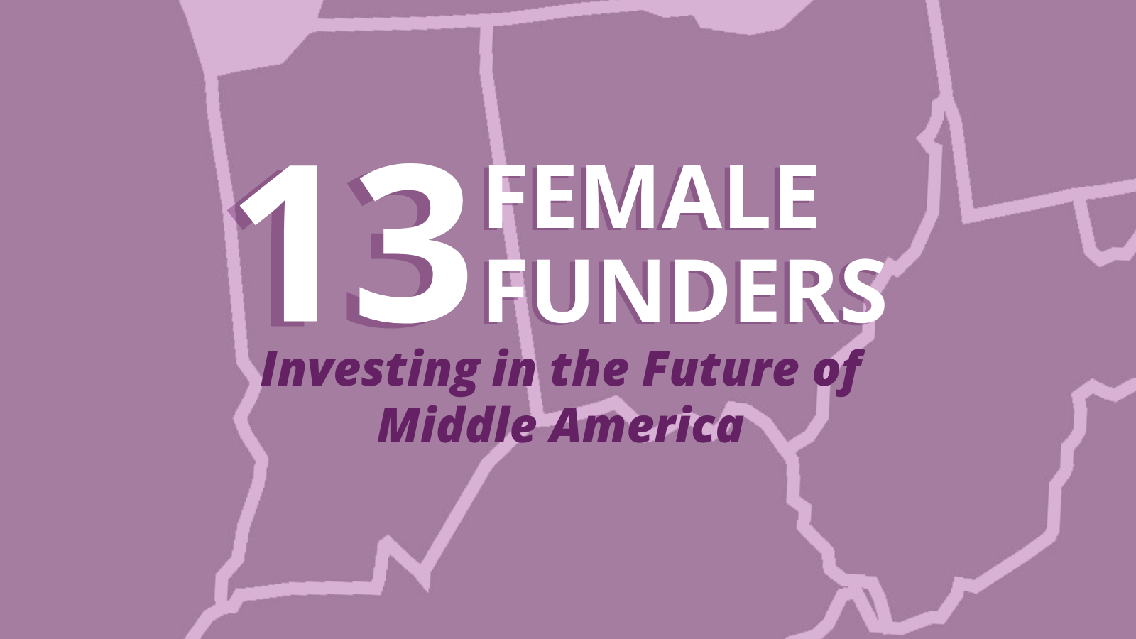 13 Female Funders Investing in the Future of Middle America